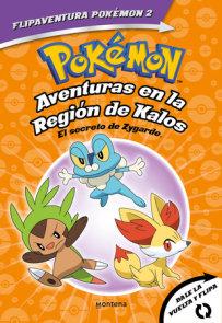 Pokémon. Aventuras en la Región Kalos: El secreto de Zygarde + Aventuras en la Región Teselia.Una verdad legendaria/The Secret of Zygarde: A Legendary Truth