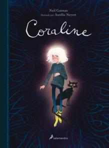 Coraline (edición ilustrada) / Coraline. (Illustrated Edition)