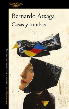 Casas y tumbas / Houses and Graves by Bernardo Atxaga