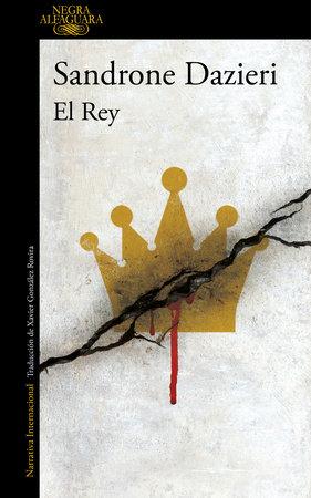 El Rey /The King by Sandrone Dazieri