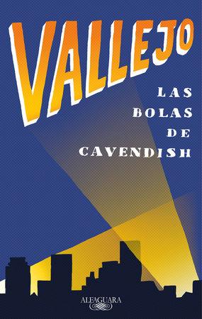 Las bolas de Cavendish / Cavendish's Balls by Fernando Vallejo