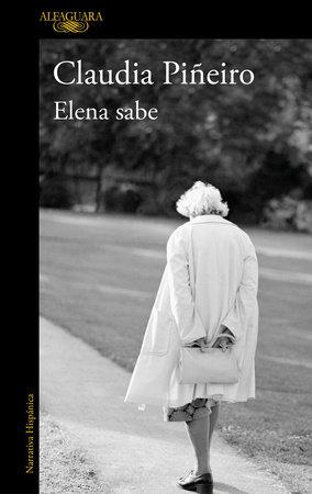 Elena sabe / Elena Knows by Claudia Piñeiro