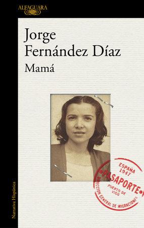 Mamá / Mother by Jorge Fernández Díaz