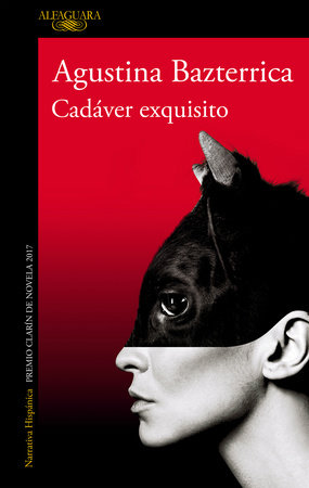 Cadáver exquisito (Premio Clarín 2017) / Tender is the Flesh by Agustina Bazterrica