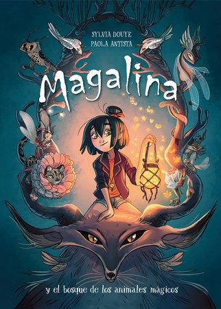 Magalina y el bosque de los animales mágicos / Magalina and the Magical Animal Forest by Sylvia Douye
