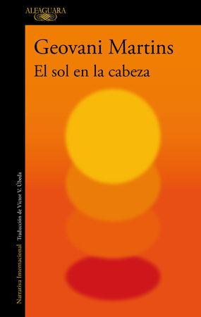 El sol en la cabeza / The Sun on My Head: Stories