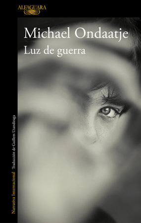 Luz de guerra / Warlight by Michael Ondaatje