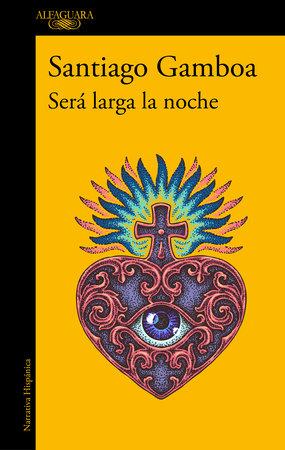 Será larga la noche / It Will Be a Long Night by Santiago Gamboa
