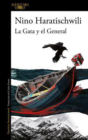 La Gata y el General / The Cat and the General by Nino Haratischwili