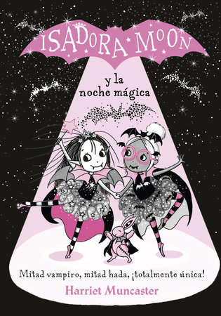 Isadora Moon y la noche mágica / Isadora Moon and the Magical Night by Harriet Muncaster