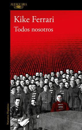 Todos nosotros / All of Us by Kike Ferrari