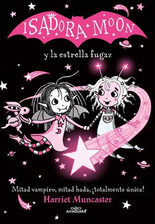 Isadora Moon y la estrella fugaz / Isadora Moon and the Shooting Star by Harriet Muncaster