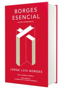 Borges esencial. Edicion Conmemorativa / Essential Borges: Commemorative Edition