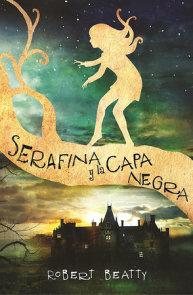 Serafina y la capa negra / Serafina and the Black Cloak