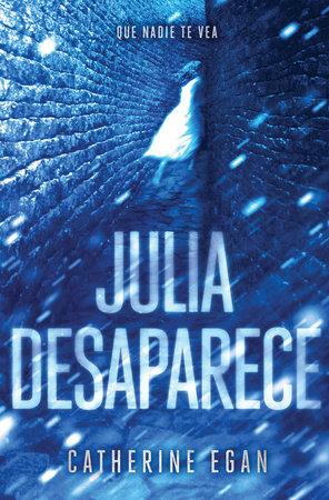 Julia desaparece / Julia Vanishes by Catherine Egan