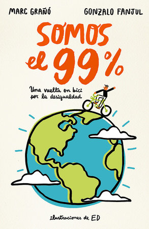 Somos el 99% / We Are the 99% by Gonzalo Fanjul and Marc Grano