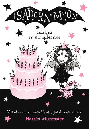 Isadora Moon celebra su cumpleaños  / Isadora Moon Has a Birthday by Harriet Muncaster