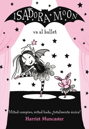 Isadora Moon va al ballet / Isadora Moon Goes to the Ballet