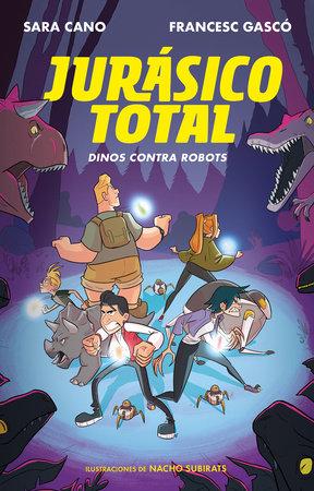 Jurásico total: Dinos contra robots / Total Jurassic: Dinos Against Robots by SARA CANO