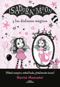Isadora Moon y los disfraces mágicos / Isadora Moon and the Magical Costumes