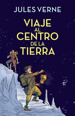 Viaje al centro de la tierra / Journey to the Center of the Earth by Jules Verne