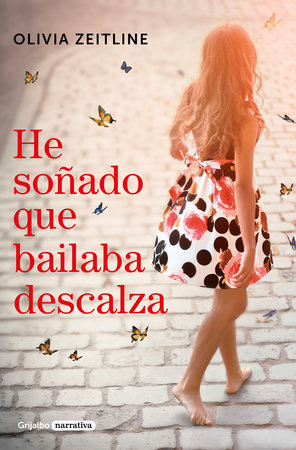 He soñado que bailaba descalza / I Dreamed That I Danced Barefoot by Olivia Zeitline
