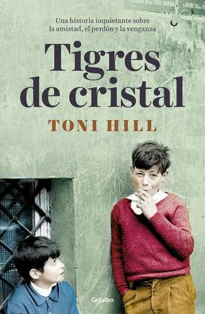 Tigres de Cristal / Crystal Tigers by Toni Hill