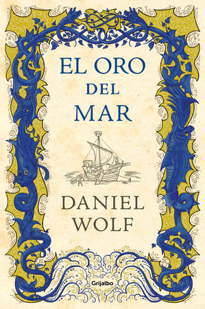 El oro del mar / Gold from the Sea by Daniel Wolf