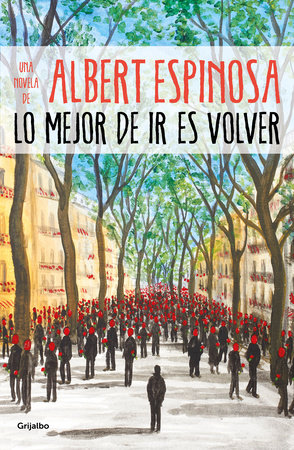 Lo mejor de ir es volver / The Best Part of Leaving is Returning by Albert Espinosa