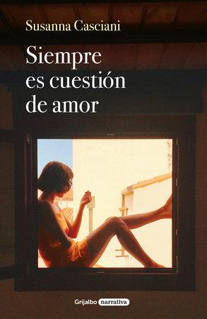 Siempre es cuestión de amor / Its Always about Love by Susanna Casciani