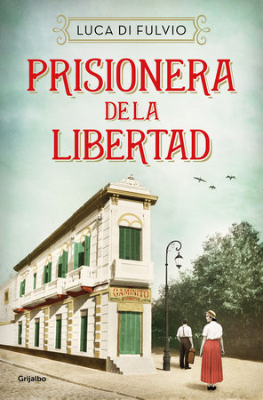 Prisionera de la libertad / Prisoner of Freedom by Luca Di Fulvio