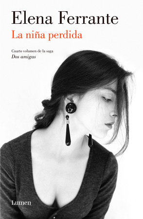La niña perdida (Dos amigas #4)  / (The Story of the Lost Child: Neapolitan Nove ls Book Four) by Elena Ferrante