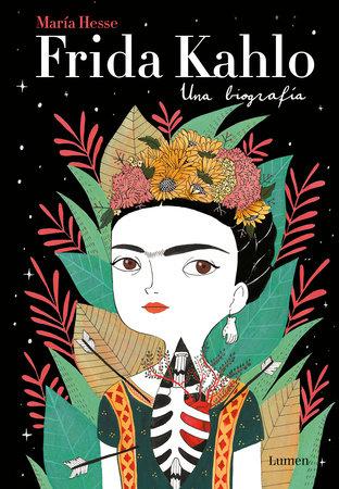 Frida Kahlo: Una biografía / Frida Kahlo: A Biography by Maria Hesse