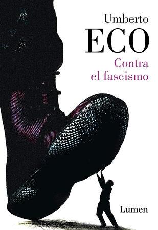 Contra el fascismo / Eternal Fascism by Umberto Eco