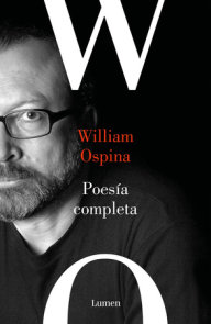Poesía reunida. William Ospina / Complete Poetry. William Ospina