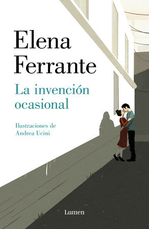 La invención ocasional / Incidental Inventions by Elena Ferrante