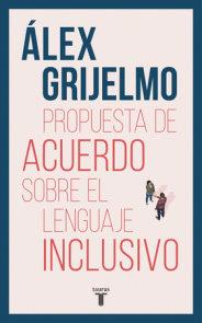 Propuesta de acuerdo sobre el lenguaje inclusivo / A Proposed Agreement on inclusivo / A Proposed Agreement on Inclusive Language