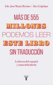Más de 555 millones podemos leer este libro sin traducción / More Than 555,000,000 of Us Can Read This Book Without Translation