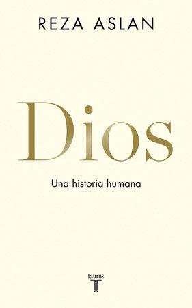 Dios. Una historia humana / God : A Human History