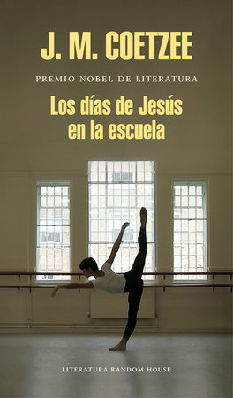 Los días de Jesús en la escuela / The Schooldays of Jesus by J. M. Coetzee