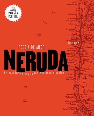 Neruda. Poesía de amor. De tus caderas a tus pies quiero hacer un largo viaje / Love Poetry by Pablo Neruda and Mar Guixe