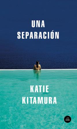 Una separación / A Separation by Katie Kitamura