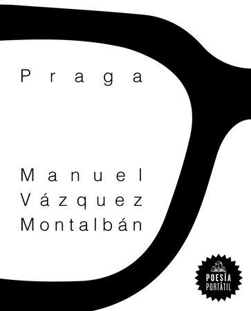 Praga / Prague by Manuel Vazquez Montalban