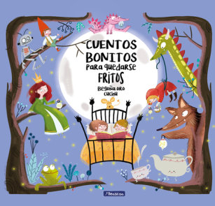 Cuentos bonitos para quedarse fritos / Beautiful Bedtime Stories to Fall Fast Asleep