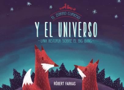 El zorro curioso y el universo. Una historia sobre el Big Bang / Clever Fox's Tales about the Universe