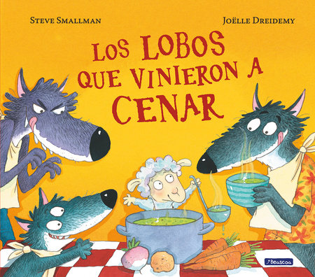 Los lobos que vinieron a cenar / The Wolves that Came to Dinner by Steve Smallman