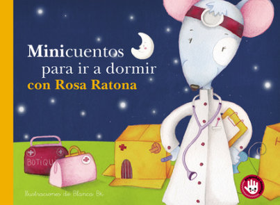 Minicuentos para ir a dormir con Rosa Ratona / Mini-stories for Bedtime with Rosa the Mouse