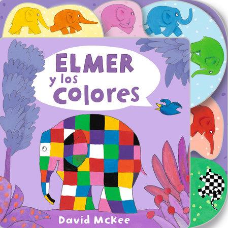 Elmer y los colores / Elmer's Colours: Tabbed Board Book by David McKee