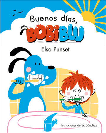 ¡Buenos días, Bobiblu! / Good Morning, Bobiblu! by Elsa Punset
