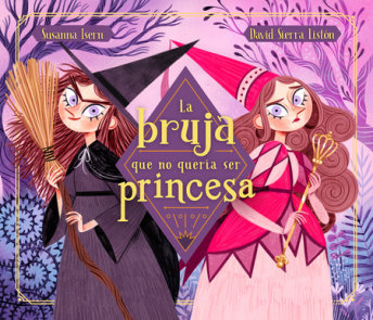 La bruja que no queria ser princesa / The Witch Who Didnt Want to Be a Princess